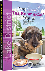 Dog Friendly Tea Rooms and Cafe Walks in the Lake District book